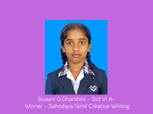 Sivaani G.Dharshini - Std VI A- Winner - Sahodaya Tamil Creative Writing