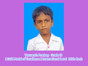 Yaswanth Pradeep  Grade IB [ Gold Medal of Excellence ] International Level  26th Rank